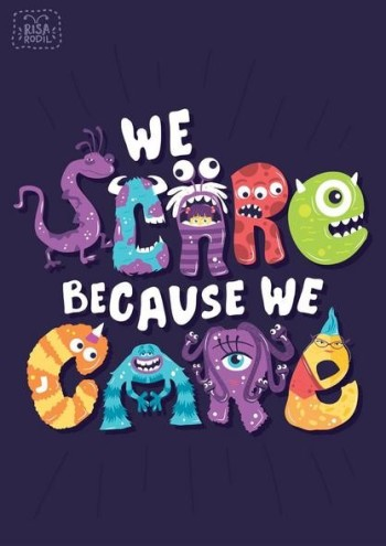 We Scare Because We Care