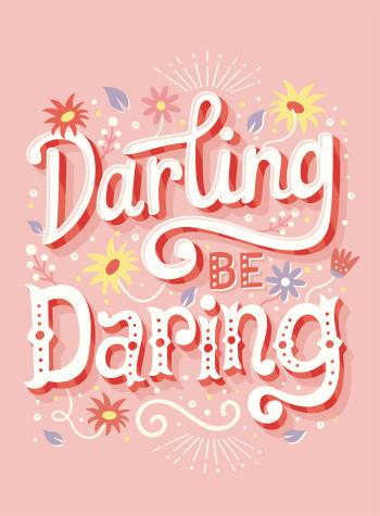 Darling be daring