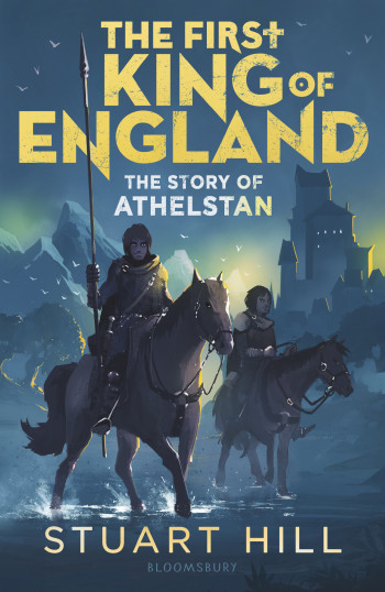 The King of England: The Story of Athelstan