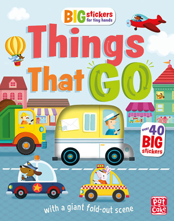 Things that go - Big stickers for tiny hands! // Hachette // Pat-a-cake // UK