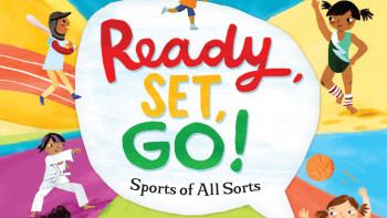 Ready, Set, Go!: Sports of All Sorts
