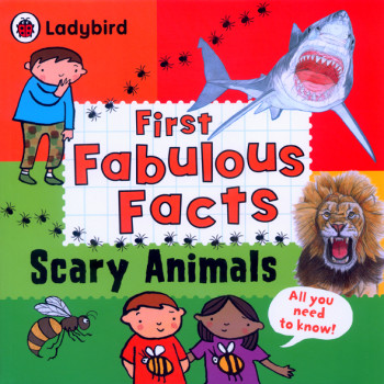 First Fabulous Facts - Scary Animals