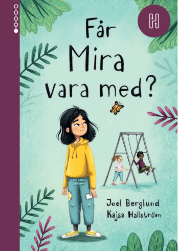Får Mira vara med?