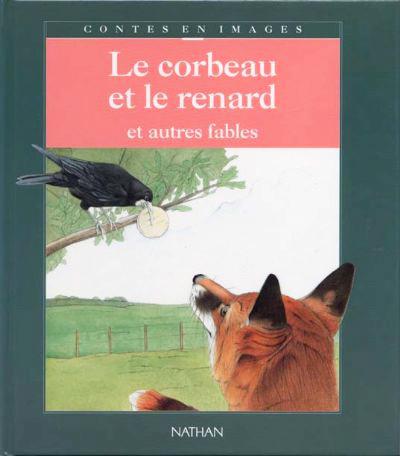 Le Corbeau et le Renard, et autres fables