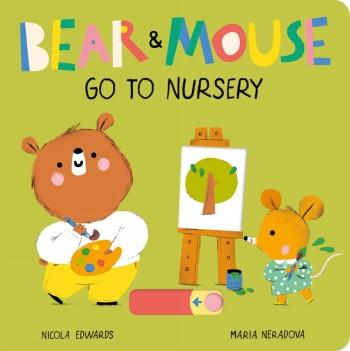 Bear and Mouse Go to Nursery